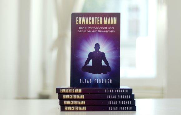 Männerbuch von Elias Fischer: Erwachter Mann